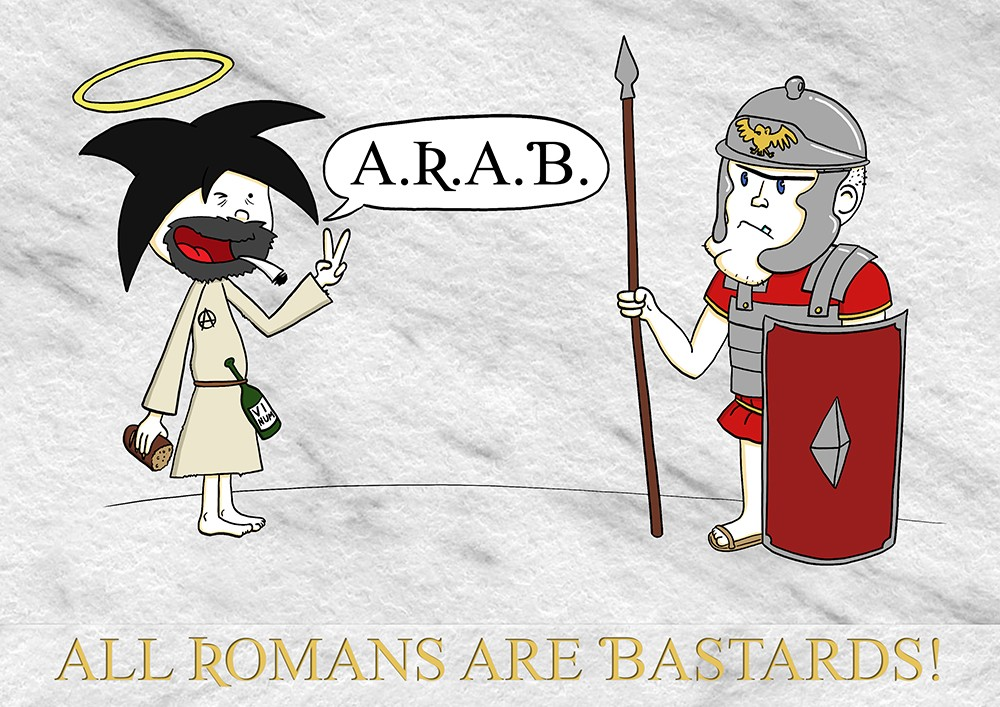 Jesus All Romans Are Bastards1000