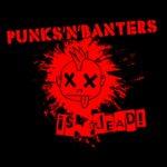 Punks'n'Banters is Dead